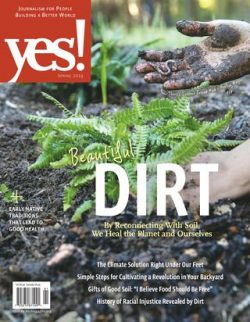 Yes! magazine April 2019 Dirt